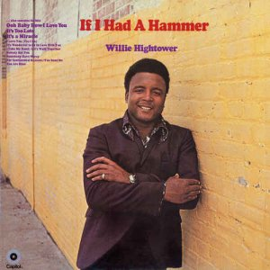 Willie Hightower - If I Had A Hammer [Expanded Edition] (1969) [2016]