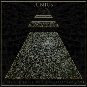 Junius - Eternal Rituals for the Accretion of Light (2017)