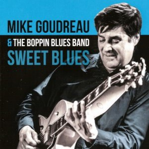 Mike Goudreau & the Boppin Blues Band - Sweet Blues (2016)