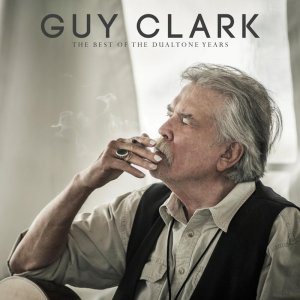 Guy Clark - The Best of the Dualtone Years (2017)