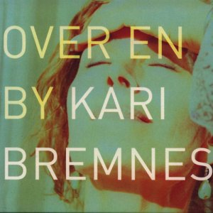 Kari Bremnes - Over En By (2006)