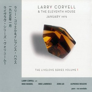 Larry Coryell & The Eleventh House - January 1975 (2014)