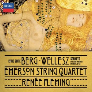 Emerson String Quartet & Renee Fleming - Berg: Lyric Suite; Wellesz: Sonnets by Elizabeth Barrett-Browning, Op. 52 (2015)