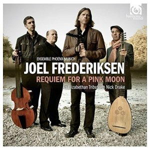 Joel Frederiksen & Ensemble Phoenix Munich - Requiem For A Pink Moon (2012)