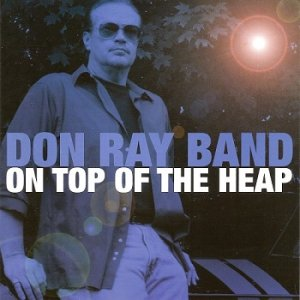 Don Ray Band - On Top Of The Heap (2009)