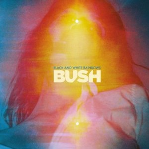 Bush - Black and White Rainbows (2017)