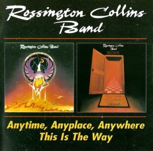 Rossington Collins Band - Anytime, Anyplace, Anywhere & This Is The Way (1994)