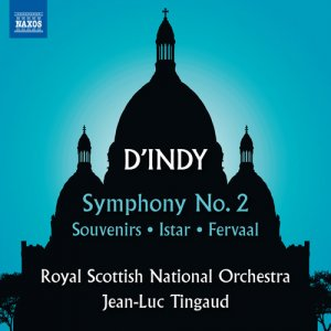 Jean-Luc Tingaud / Royal Scottish National Orchestra - D'Indy: Symphony No. 2, Souvenirs, Istar & Fervaal (2016)