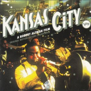 VA - Kansas City (A Robert Altman Film, Original Motion Picture Soundtrack) (1996)