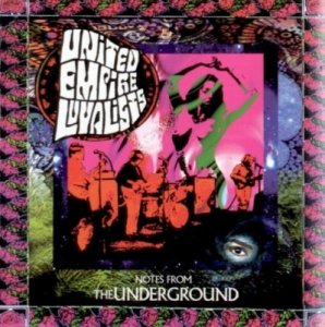 United Empire Loyalists - Notes From The Underground (1968-69) (1998)