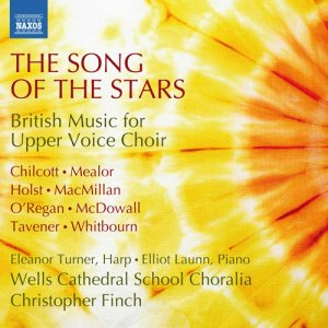 Wells Cathdral School Choralia / Christopher Finch - The Song of the Stars: British Music for Upper Voice Choir (2015)