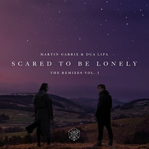 Martin Garrix & Dua Lipa - Scared To Be Lonely Remixes Vol. 1 (2017)
