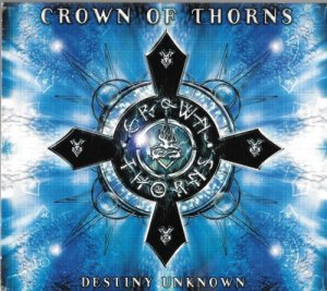 Crown Of Thorns - Destiny Unknown (2000)