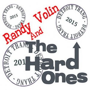 Randy Volin & The Hard Ones - Detroit Thang (2014)