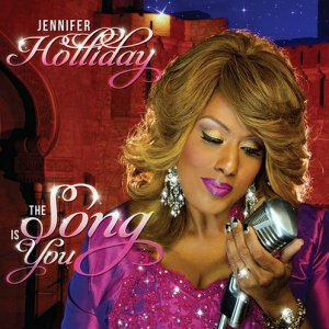 Jennifer Holliday - The Song Is You (2013)