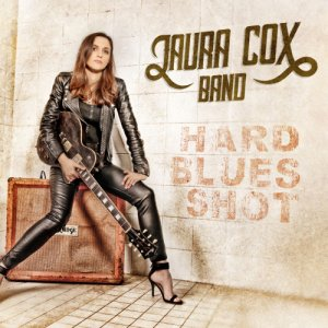 Laura Cox Band - Hard Blues Shot (2017)