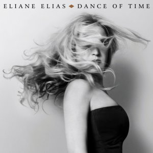 Eliane Elias - Dance Of Time (2017)