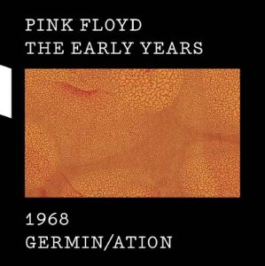 Pink Floyd - The Early Years 1968: Germin/ation (2017) [Hi-Res]