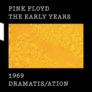 Pink Floyd - The Early Years 1969: Dramatis/ation (2017) [Hi-Res]