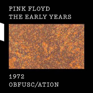 Pink Floyd - The Early Years 1972: Obfusc/ation (2017) [Hi-Res]