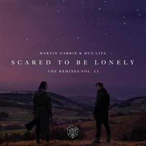 Martin Garrix & Dua Lipa - Scared To Be Lonely The Remixes Vol. 2 (2017)