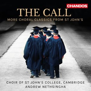 Andrew Nethsingha - The Call: More Choral Classics from St. John's (2015)