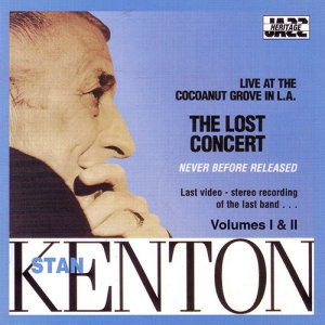 Stan Kenton - The Lost Concert Vol. I & II (1999)