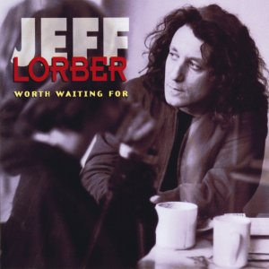 Jeff Lorber - Worth Waiting For (1993)