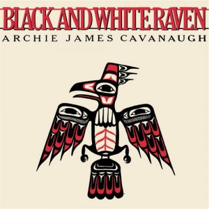 Archie James Cavanaugh - Black And White Raven (1980) [Reissue 2016]