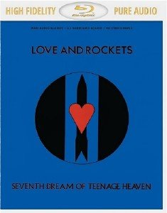 Love And Rockets - Seventh Dream Of Teenage Heaven (2017) [Blu-ray Audio]