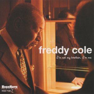 Freddy Cole - I'm Not My Brother, I'm Me (2004)