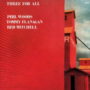 Phil Woods, Tommy Flanagan, Red Mitchell - Three For All (1989)
