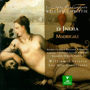 Les Arts Florissants & William Christie - D'India: Madrigali (1998)
