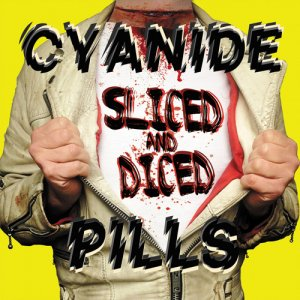 Cyanide Pills - Sliced And Diced (2017)