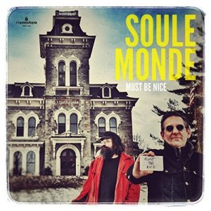 Soule Monde - Must Be Nice (2017)