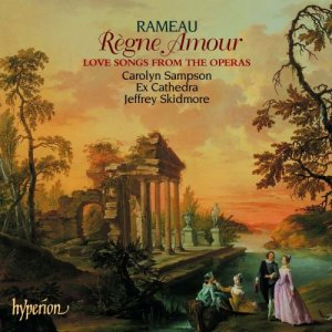 Carolyn Sampson, Ex Cathedra & Jeffrey Skidmore - Rameau: Regne Amour (Love Songs From The Operas) (2004)
