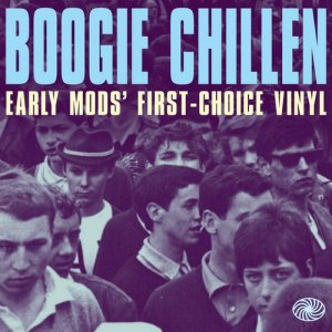 VA - Boogie Chillen - Early Mods' First-Choice Vinyl [3CD Box Set] (2013)