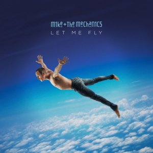 Mike & The Mechanics - Let Me Fly (2017)
