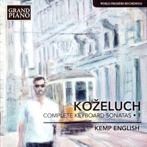 Kemp English - Kozeluch: Complete Keyboard Sonatas, Vol. 1 (2013)