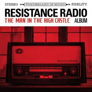 VA - Resistance Radio: The Man In The High Castle Album (2017)