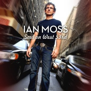 Ian Moss - Soul On West 53rd (2009)
