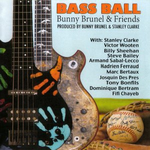 Bunny Brunel & Friends - Bass Ball (feat. Stanley Clarke) (2017)