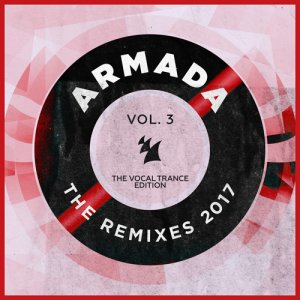 VA - Armada - The Remixes 2017 Vol 3 (The Vocal Trance Edition) (2017)