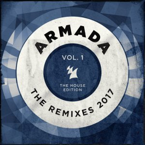 VA - Armada - The Remixes 2017 Vol 1 (The House Edition) (2017)