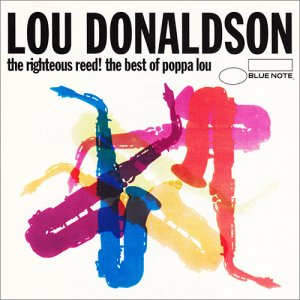 Lou Donaldson - The Righteous Reed! The Best Of Poppa Lou (1994)