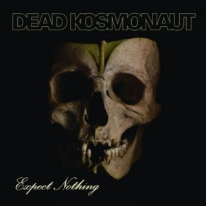 Dead Kosmonaut - Expect Nothing (2017)