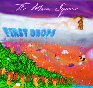 The Main Squeeze - First Drops (2011)