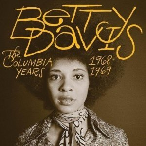 Betty Davis - The Columbia Years 1968-1969 [Original Recording Remastered] (2016)