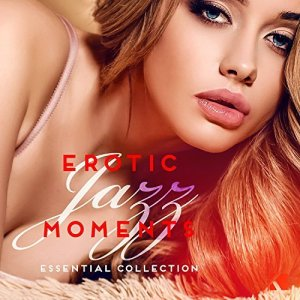 VA - Erotic Jazz Moments (Essential Collection) (2016)
