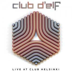 Club d'Elf - Live At Club Helsinki (feat. John Medeski) (2017)